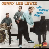 Jerry Lee Lewis: That Pumpin' Piano Man