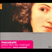 Frescobaldi: Primo Libro Dei Madrigali