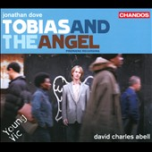 Jonathan Dove: Tobias & The Angel