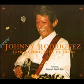 Johnny Rodriguez: Some of Mine, Some of Theirs [Digipak]