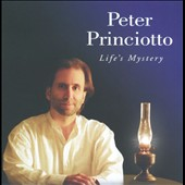 Peter Princiotto: Life's Mystery