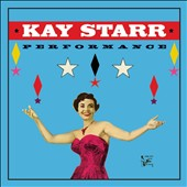 Kay Starr: All Time Greatest Performances