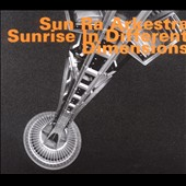 Sun Ra/Sun Ra Arkestra: Sunrise in Different Dimensions