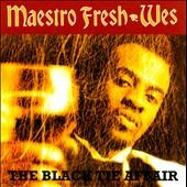 Maestro Fresh-Wes: The Black Tie Affair