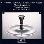 Meyerbeer, Romberg, Mendelssohn, Weber: Klarinettenquintette