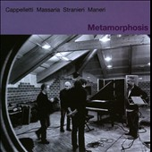 Arrigo Cappelletti/Andrea Massaria/Nicola Stranieri/Mat Maneri: Metamorphosis