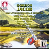 Gordon Jacob: Complete Music for Viola & Orchestra / Helen Callus, viola