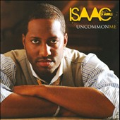 Isaac Carree: Uncommon Me