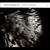 Stefano Battaglia/Stefano Battaglia Trio: The River of Anyder