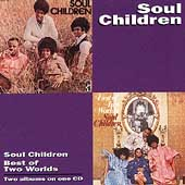 The Soul Children: The Soul Children/Best of Two Worlds