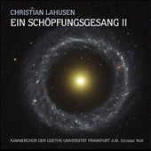 Christian Lahusen: Song of Creation II / Goethe Univ. Chamber Choir
