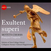 Couperin: Exultent Superi; Motets Choisis / Edward Higginbottom