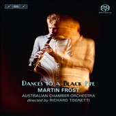Dances to a Black Pipe - works for solo clarinet by Copland, Brahms, Piazzolla, Lutoslawski et al. / Martin Frost, clarinet