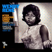 Wendy Rene: After Laughter Comes Tears: Complete Stax & Volt Singles + Rarities 1964-65 [Digipak]