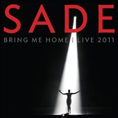 Sade: Bring Me Home: Live 2011