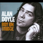Alan Doyle: Boy on Bridge [Digipak]