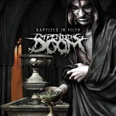 Impending Doom: Baptized in Filth *