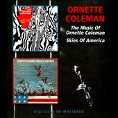 Ornette Coleman: Music Of/Skies of America [Remastered]