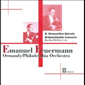 Brahms: Double Concerto; R. Strauss: Don Quixote / Emanuel Feuermann, cello; Jashcha Heifetz, violin. Ormandy, Philadelphia Orch.