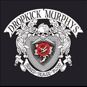 Dropkick Murphys: Signed and Sealed in Blood [Digipak]
