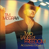 Tim McGraw: Two Lanes of Freedom [Deluxe Edition]