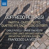 Goffredo Petrassi: Partita; Divertimento; Quattro Inni Sacri; Coro di Morti / Carlo Putelli, Davide Malvestio. Francesco La Vecchia