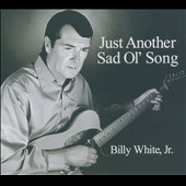 Billy White, Jr.: Just Another Sad Ol' Song