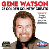 Gene Watson: 22 Golden Country Greats