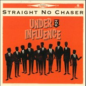 Straight No Chaser (Acappella): Under the Influence