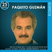 Paquito Guzm&#225;n: Iconos 25 &#201;xitos [5/21]