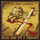 The Dad Horse Experience: Dead Dog on a Highway