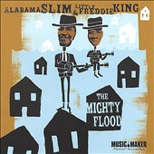 Alabama Slim/Little Freddie King: The Mighty Flood