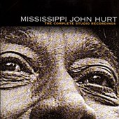Mississippi John Hurt: The Complete Studio Recordings