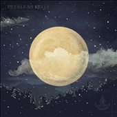Reckless Kelly: Long Night Moon [Digipak]