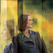 Keeping Time' piano works by women composers: Vivian Fung,  Higdon, Hoover, Luo, Shatin, de Kenessey, Deussen / Mary Kathleen Ernst, piano