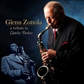 Glenn Zottola: Reflections of Charlie Parker [Digipak]
