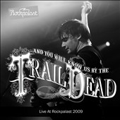 ...And You Will Know Us by the Trail of Dead: Live At Rockpalast 2009