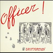 Officer!: Ossification [Digipak] *