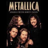 Metallica: Angels with Dirty Faces *