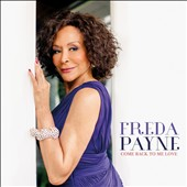 Freda Payne: Come Back To Me Love [Digipak]