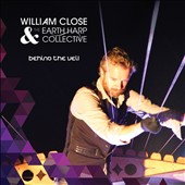 William Close & the Earth Harp Collective: Behind the Veil [Digipak]