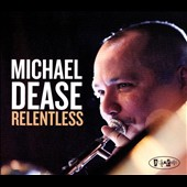 Michael Dease: Relentless [Slipcase]