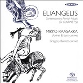Contemporary Finnish Music for Clarinet 'Eliangelis' / Mikko Raasakka, clarinet & bass clarinet; Gregory Barrett, clarinet