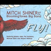 Mitch Shiner & the Bloomingtones Big Band: Fly! [Slipcase]