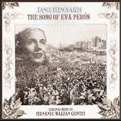 The Fernando Marzan Quintet: Tango Buenos Aires: The Song of Eva Perón