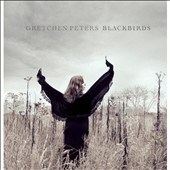 Gretchen Peters: Blackbirds [Digipak] *