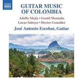 Guitar Music of Colombia - works by Adolfo Mejia (1905-73); Lucas Saboya (b.1980); Gentil Montana (1942-2011) / José Antonio Escobar, guitar