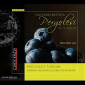Pergolesi's Fortune: Authentic and Spurious Works for Keyboard by G.B Pergolesi and Contemporaries / Marco Sollini, piano