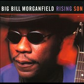 Big Bill Morganfield: Rising Son