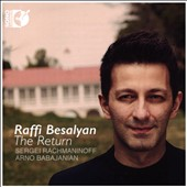 The Return:' Raffi Besalyan performs works of Rachmaninoff & Arno Babajanian / Raffi Besalyan, piano